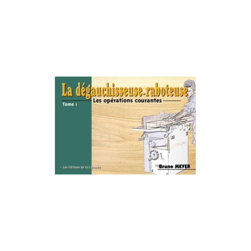 """Editions """"La canopée"""" : la dégauchisseuse raboteuse"""